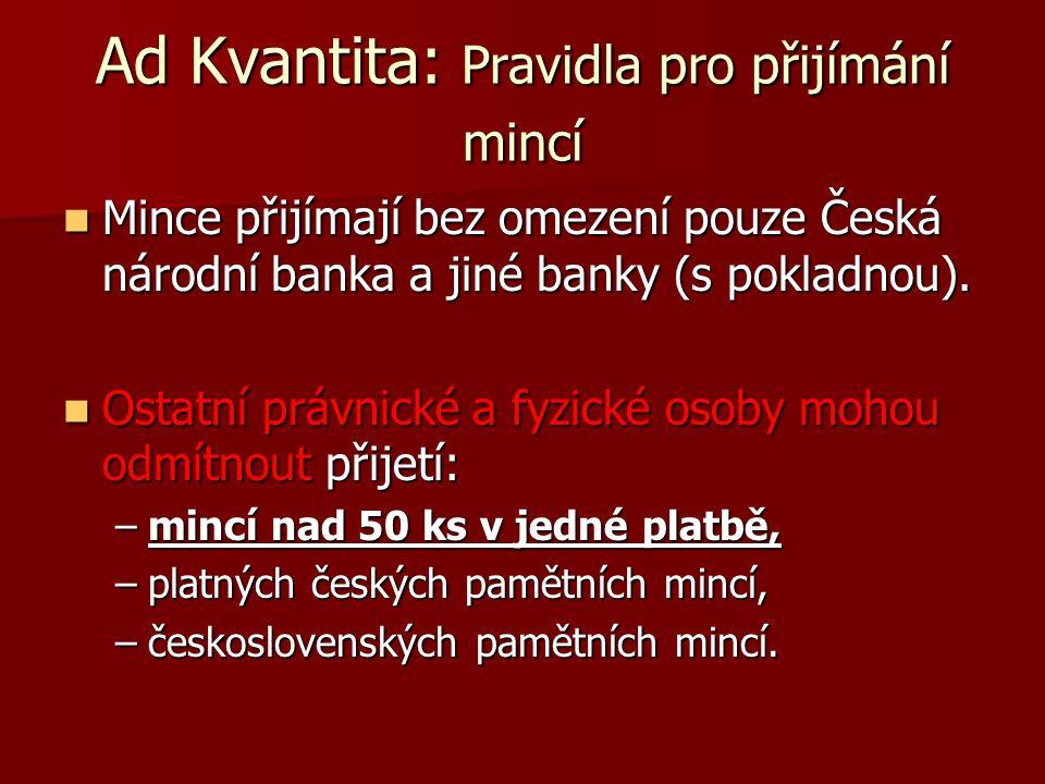 Ad Kvantita: Pravidla pro přijímání mincí