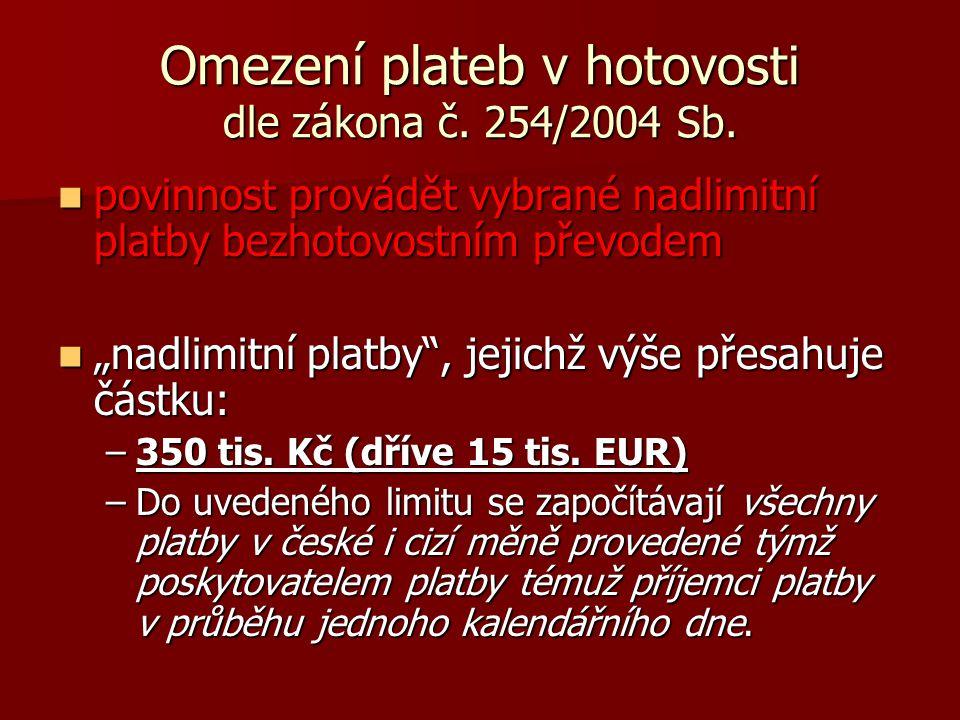 Omezení plateb v hotovosti dle zákona č. 254/2004 Sb.