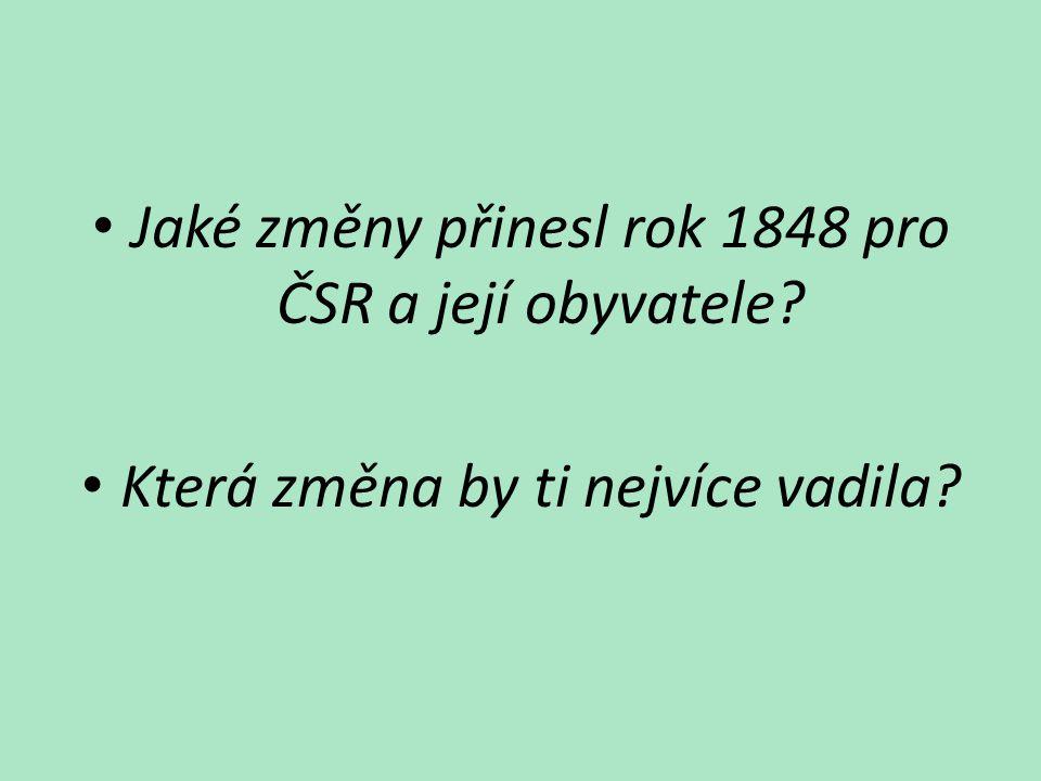 Jaké změny přinesl rok 1848 pro ČSR a její obyvatele