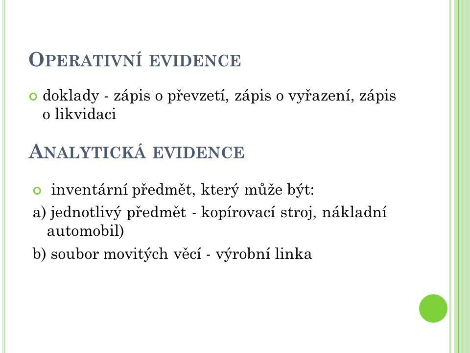 Operativní evidence Analytická evidence