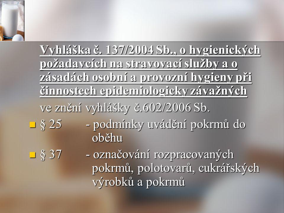 Vyhláška č. 137/2004 Sb., o hygienických požadavcích na stravovací služby a o zásadách osobní a provozní hygieny při činnostech epidemiologicky závažných