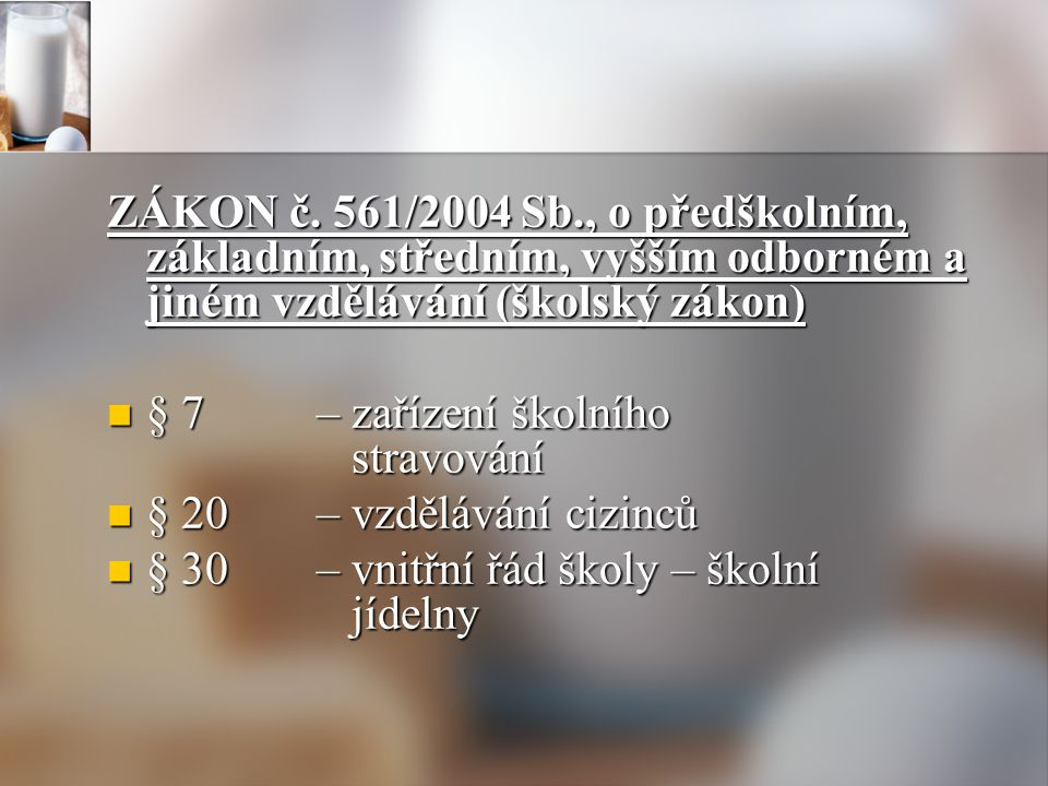 ZÁKON č. 561/2004 Sb., o předškolním, základním, středním, vyšším odborném a jiném vzdělávání (školský zákon)