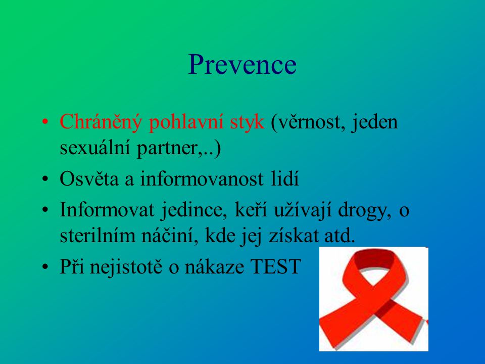 Prevence Chráněný pohlavní styk (věrnost, jeden sexuální partner,..)