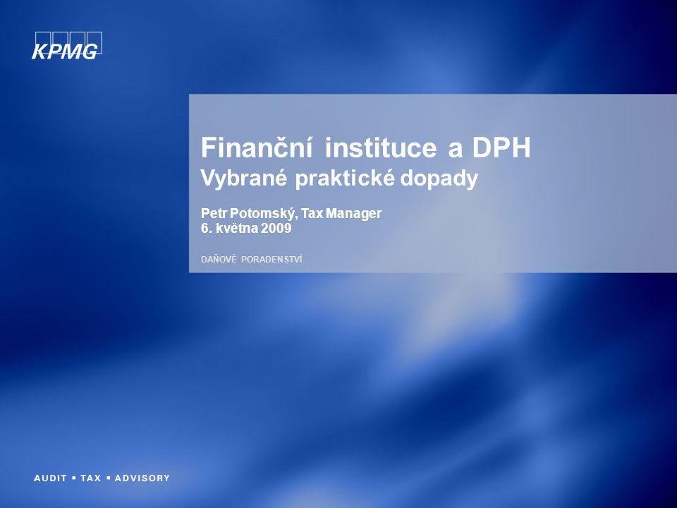 Finanční instituce a DPH Vybrané praktické dopady