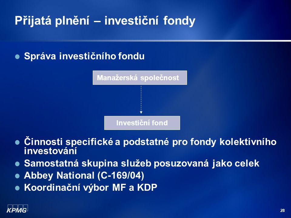 Přijatá plnění – investiční fondy
