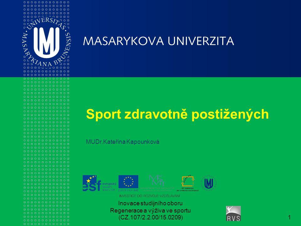 Sport zdravotně postižených MUDr.Kateřina Kapounková