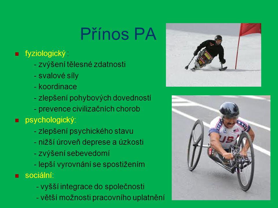 Přínos PA fyziologický : - zvýšení tělesné zdatnosti - svalové síly