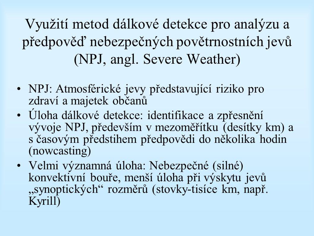 Využití metod dálkové detekce pro analýzu a předpověď nebezpečných povětrnostních jevů (NPJ, angl. Severe Weather)