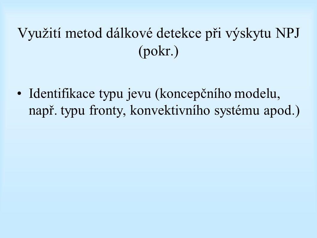 Využití metod dálkové detekce při výskytu NPJ (pokr.)
