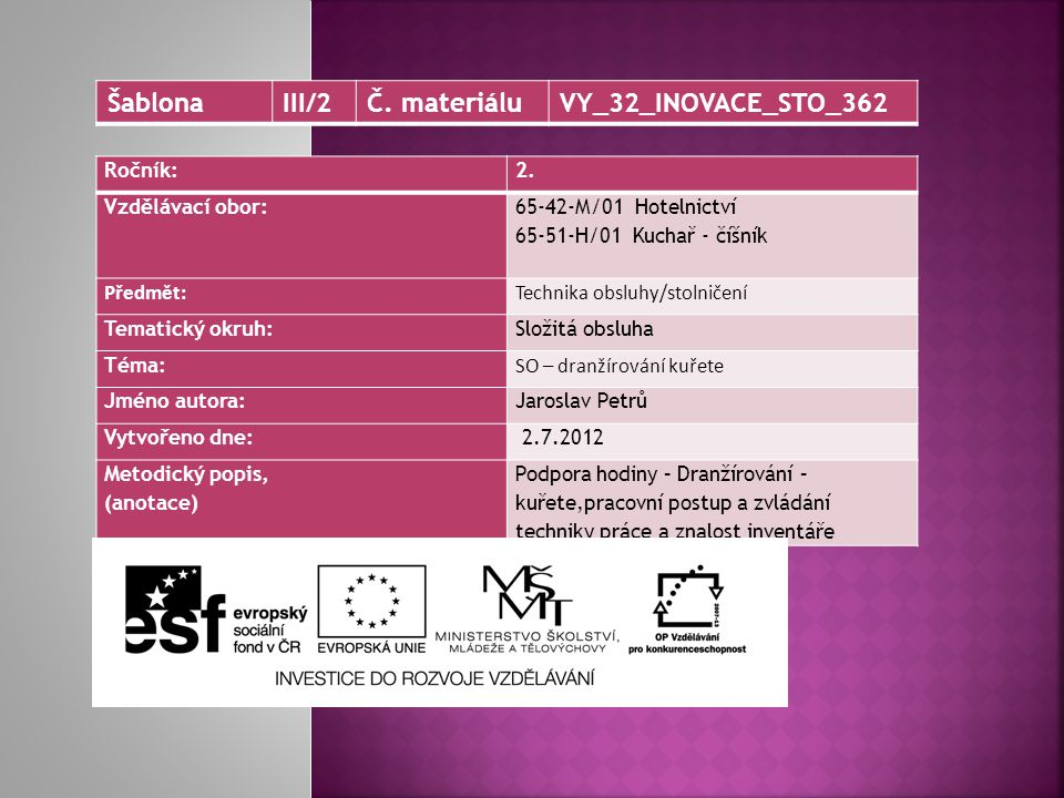 Šablona III/2 Č. materiálu VY_32_INOVACE_STO_362 Ročník: 2.