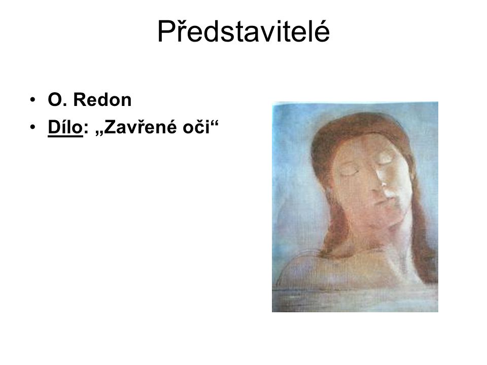 """Představitelé O. Redon Dílo: """"Zavřené oči"""