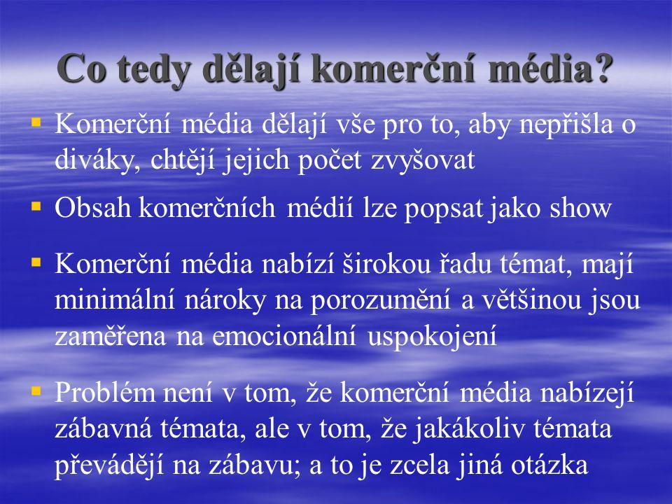 Co tedy dělají komerční média