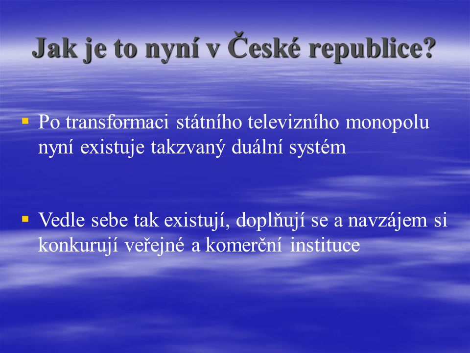 Jak je to nyní v České republice