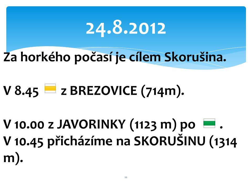 24.8.2012 Za horkého počasí je cílem Skorušina.