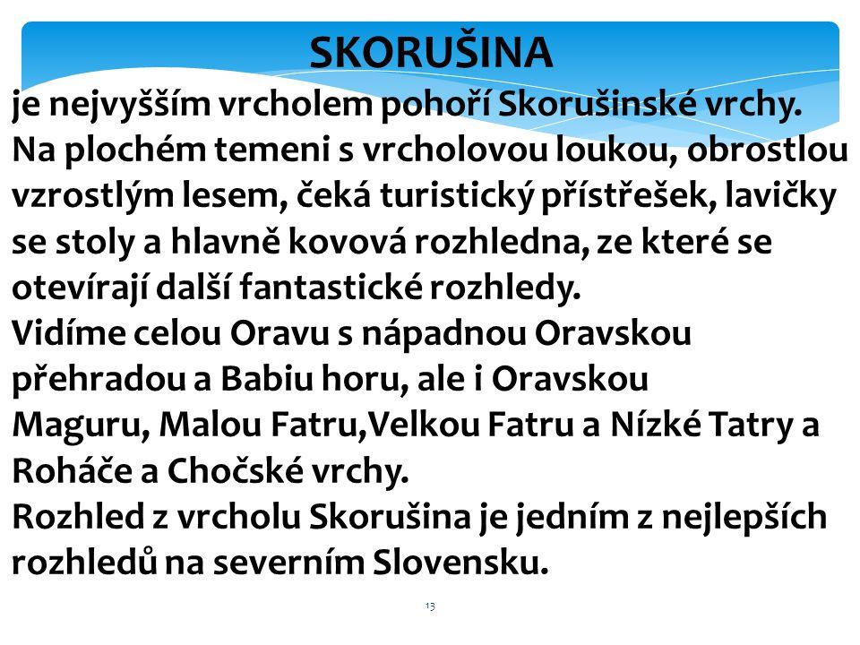 SKORUŠINA je nejvyšším vrcholem pohoří Skorušinské vrchy.