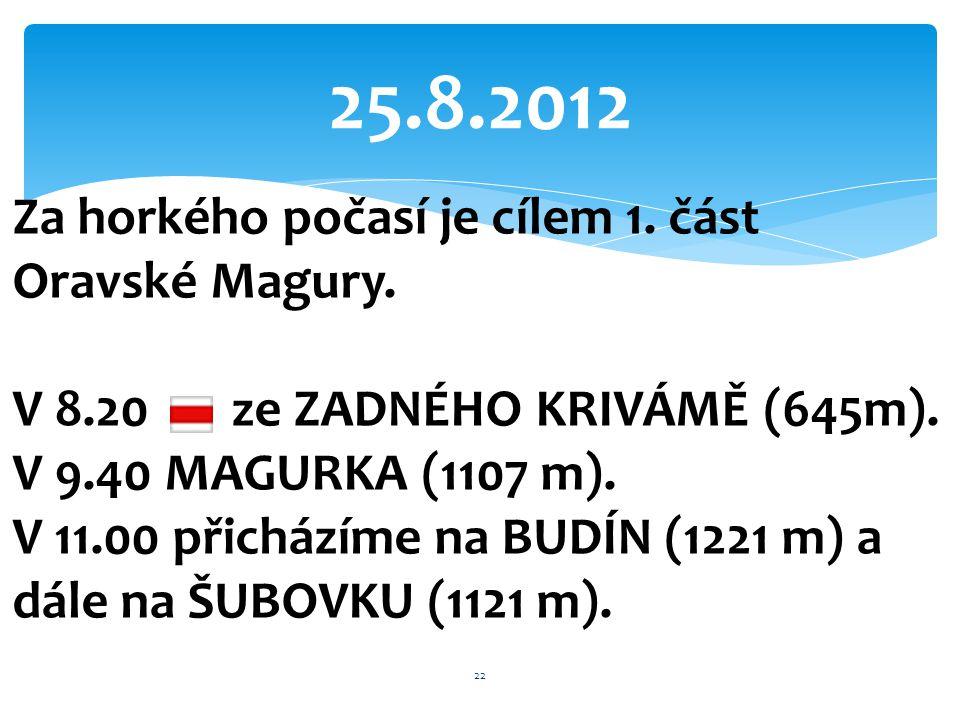25.8.2012 Za horkého počasí je cílem 1. část Oravské Magury.