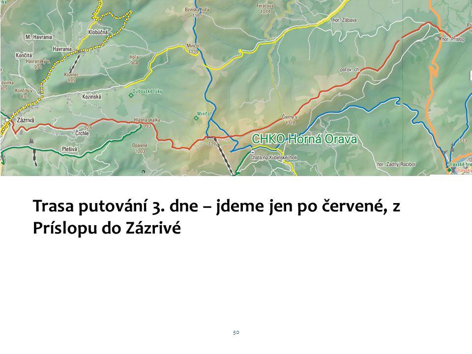 Trasa putování 3. dne – jdeme jen po červené, z Príslopu do Zázrivé
