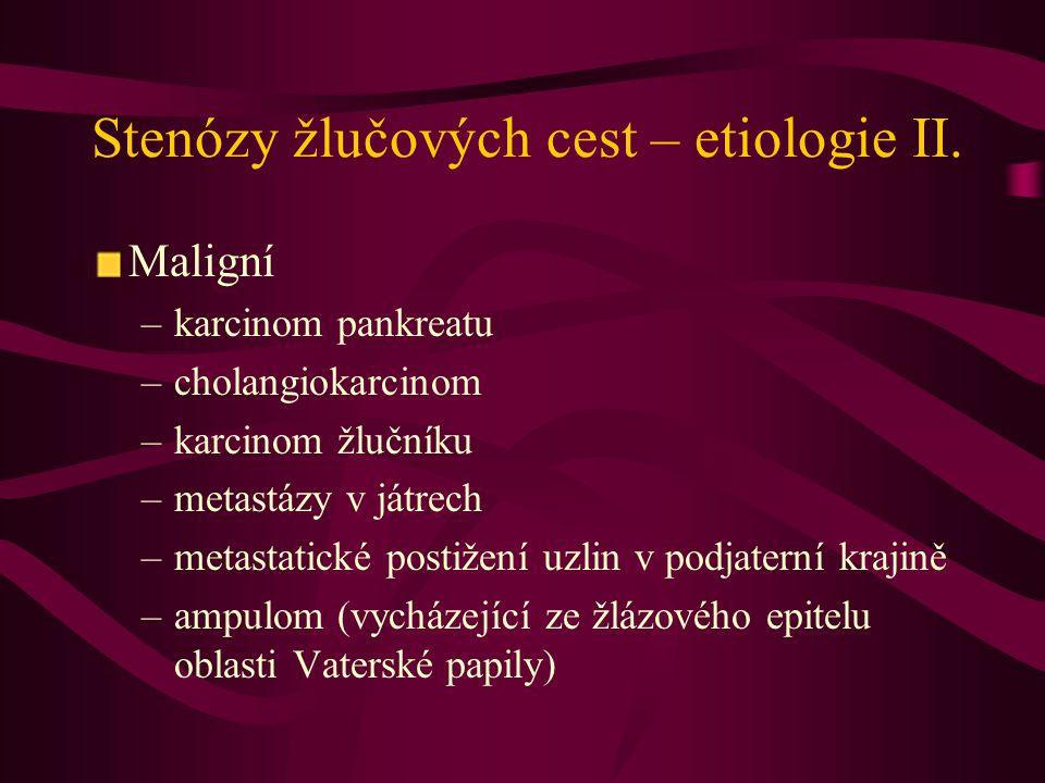 Stenózy žlučových cest – etiologie II.