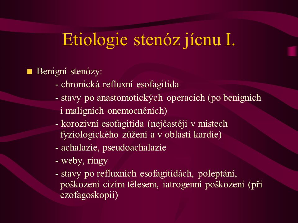 Etiologie stenóz jícnu I.