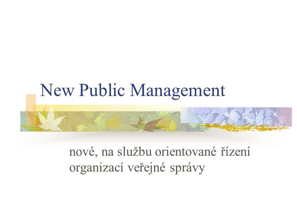 nové, na službu orientované řízení organizací veřejné správy