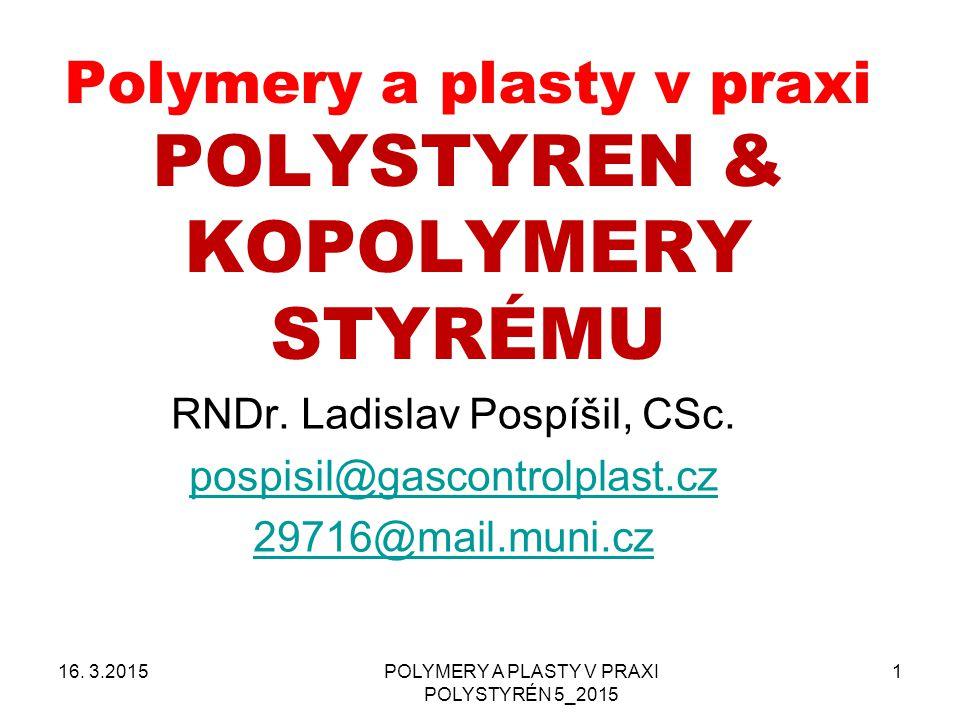 Polymery a plasty v praxi POLYSTYREN & KOPOLYMERY STYRÉMU
