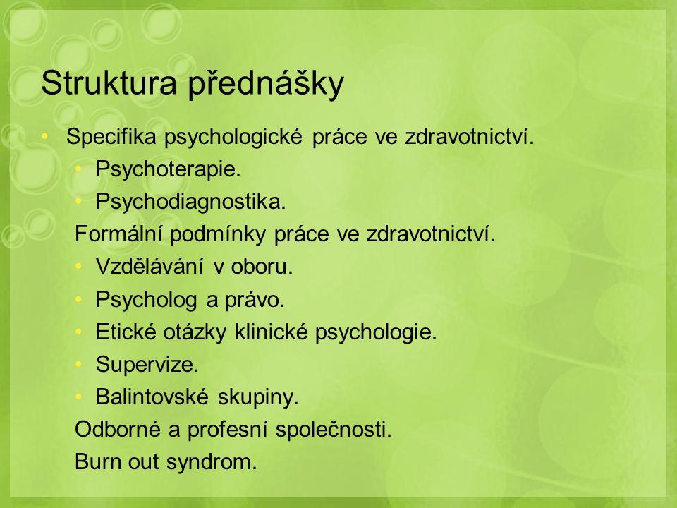 Struktura přednášky Specifika psychologické práce ve zdravotnictví.