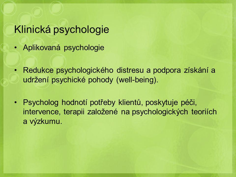 Klinická psychologie Aplikovaná psychologie