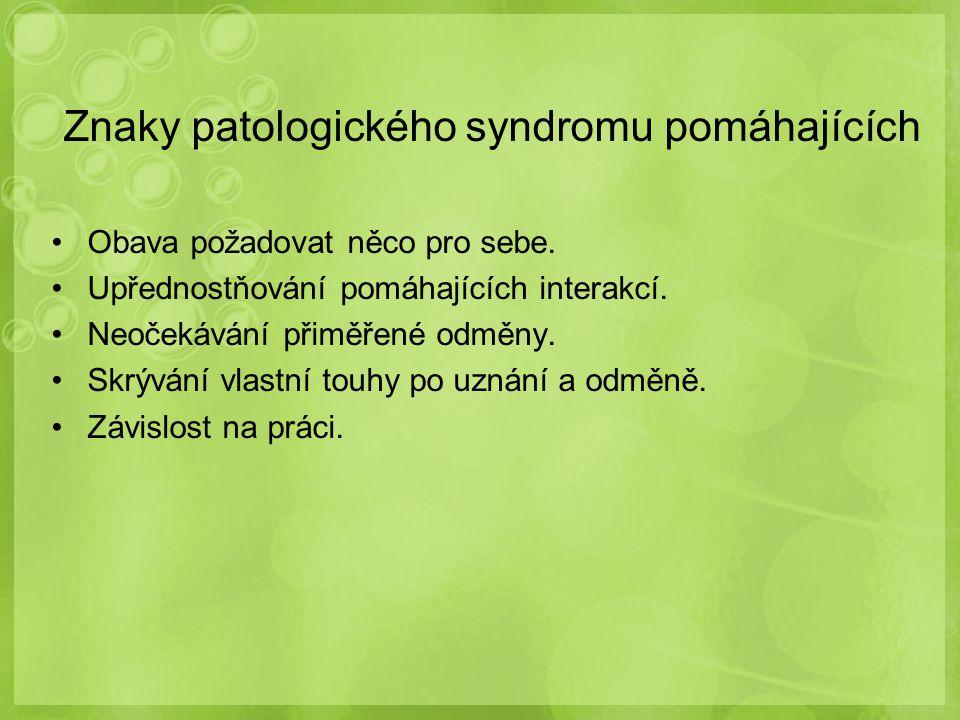Znaky patologického syndromu pomáhajících