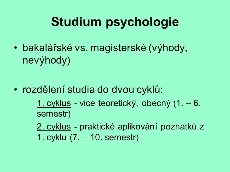 Studium psychologie bakalářské vs. magisterské (výhody, nevýhody)