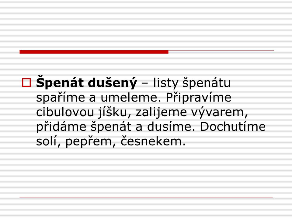 Špenát dušený – listy špenátu spaříme a umeleme