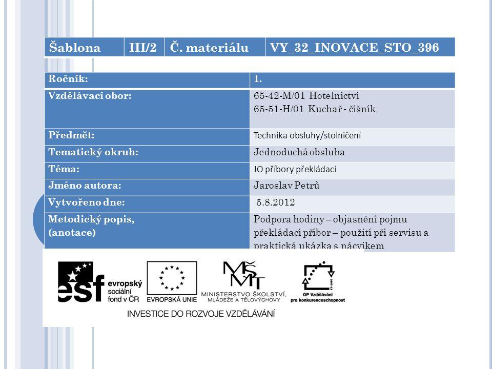Šablona III/2 Č. materiálu VY_32_INOVACE_STO_396 Ročník: 1.