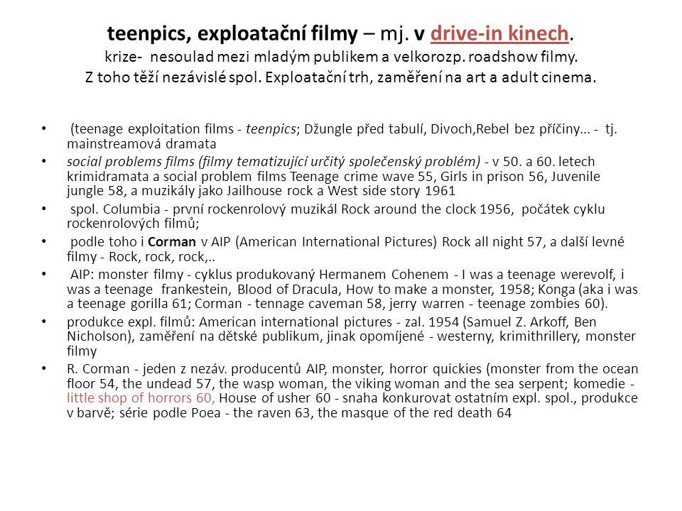 teenpics, exploatační filmy – mj. v drive-in kinech