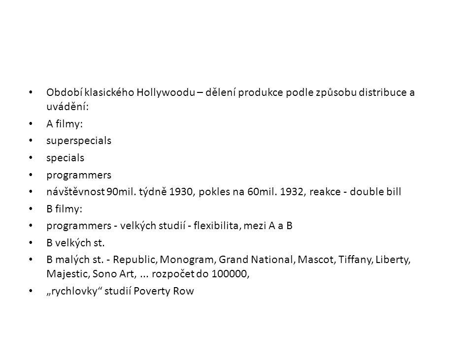 Období klasického Hollywoodu – dělení produkce podle způsobu distribuce a uvádění: