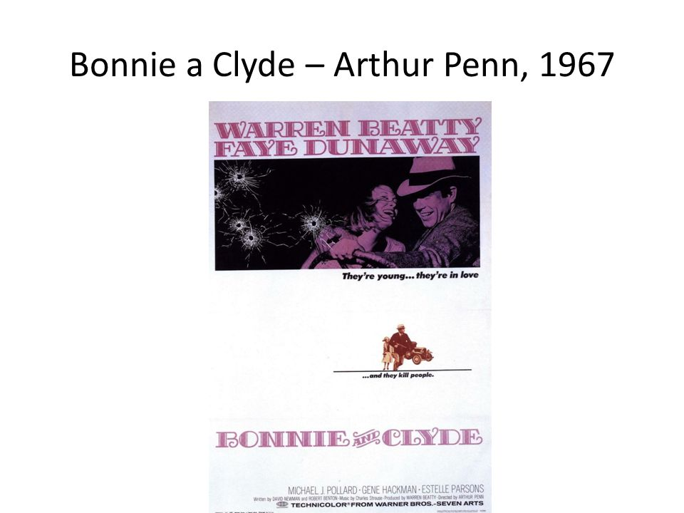 Bonnie a Clyde – Arthur Penn, 1967