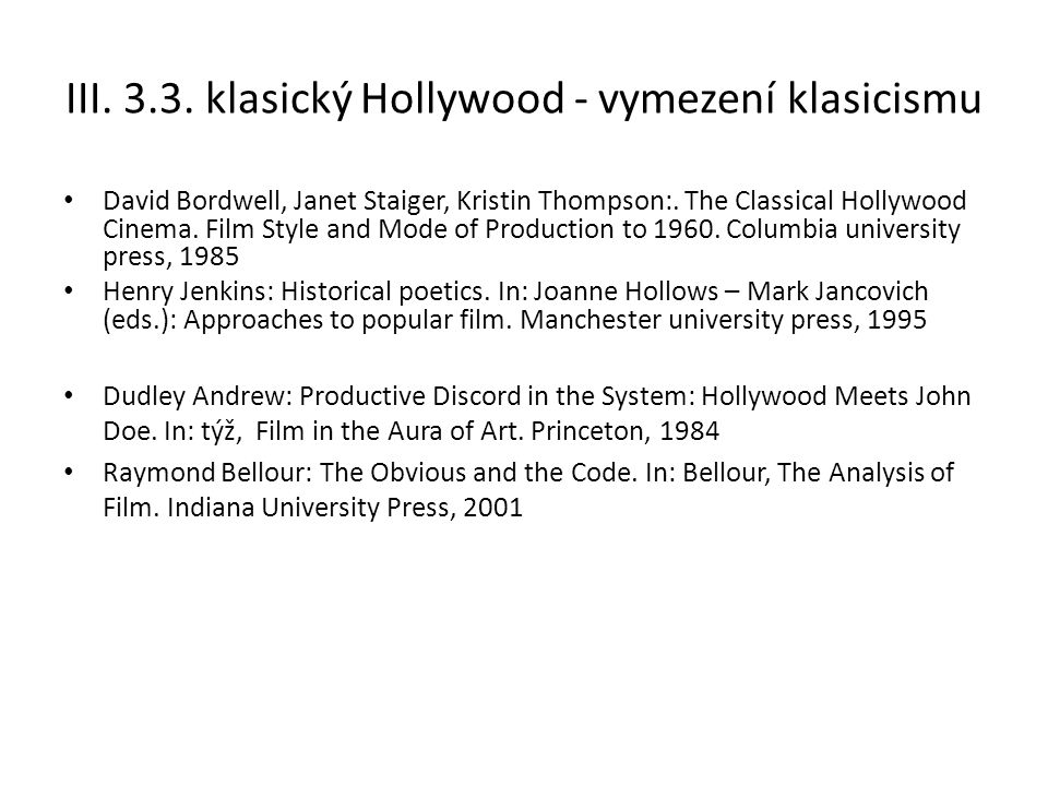III. 3.3. klasický Hollywood - vymezení klasicismu