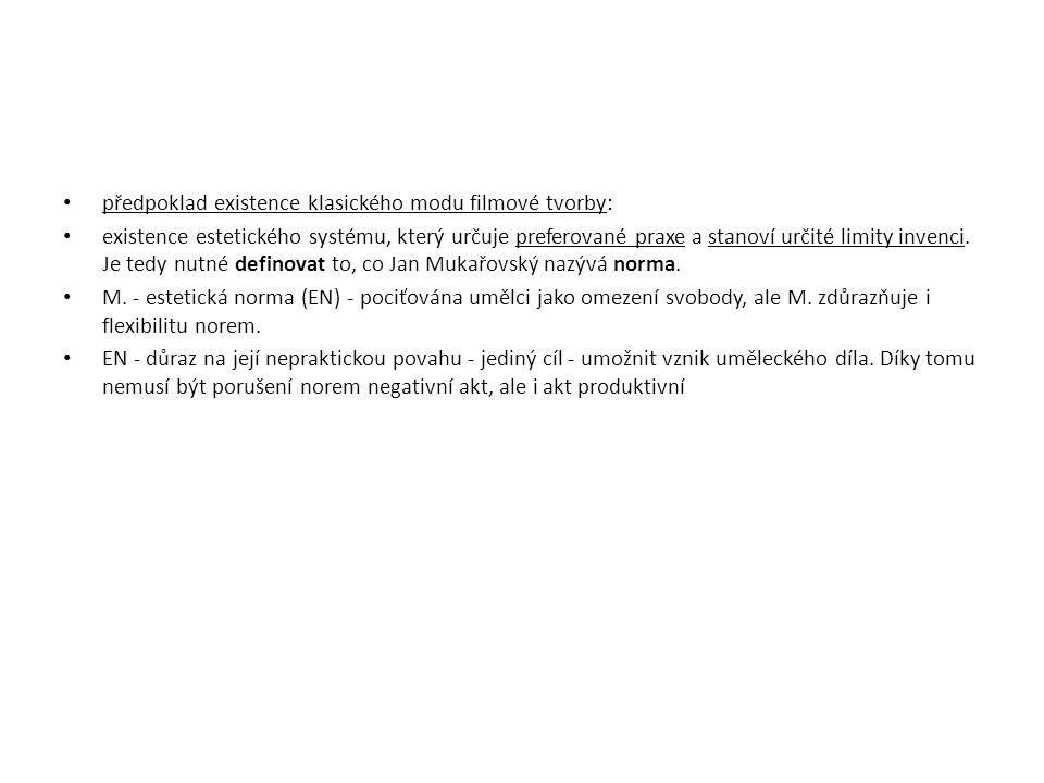 předpoklad existence klasického modu filmové tvorby: