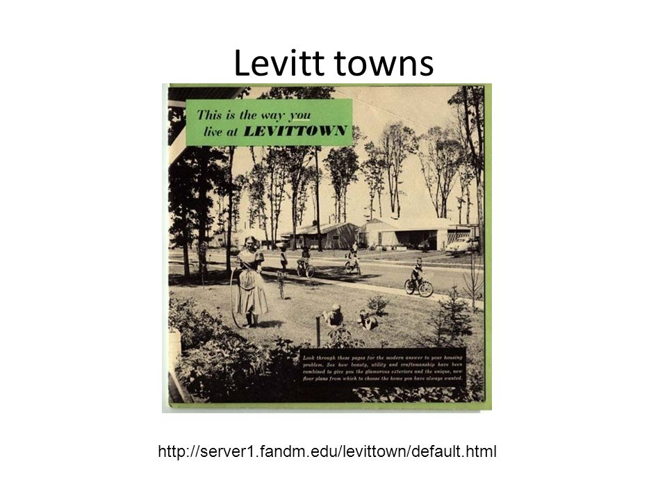Levitt towns http://server1.fandm.edu/levittown/default.html