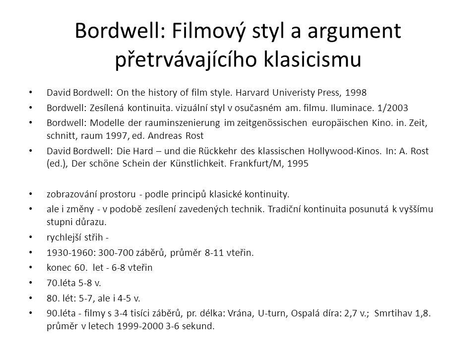 Bordwell: Filmový styl a argument přetrvávajícího klasicismu