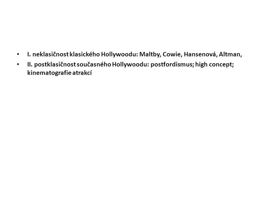 I. neklasičnost klasického Hollywoodu: Maltby, Cowie, Hansenová, Altman,