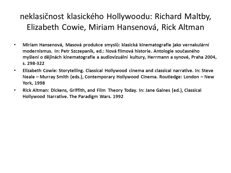 neklasičnost klasického Hollywoodu: Richard Maltby, Elizabeth Cowie, Miriam Hansenová, Rick Altman