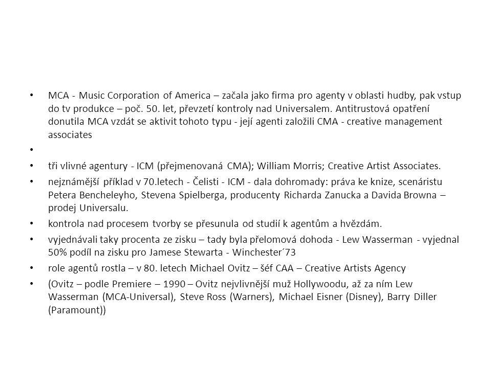 MCA - Music Corporation of America – začala jako firma pro agenty v oblasti hudby, pak vstup do tv produkce – poč. 50. let, převzetí kontroly nad Universalem. Antitrustová opatření donutila MCA vzdát se aktivit tohoto typu - její agenti založili CMA - creative management associates