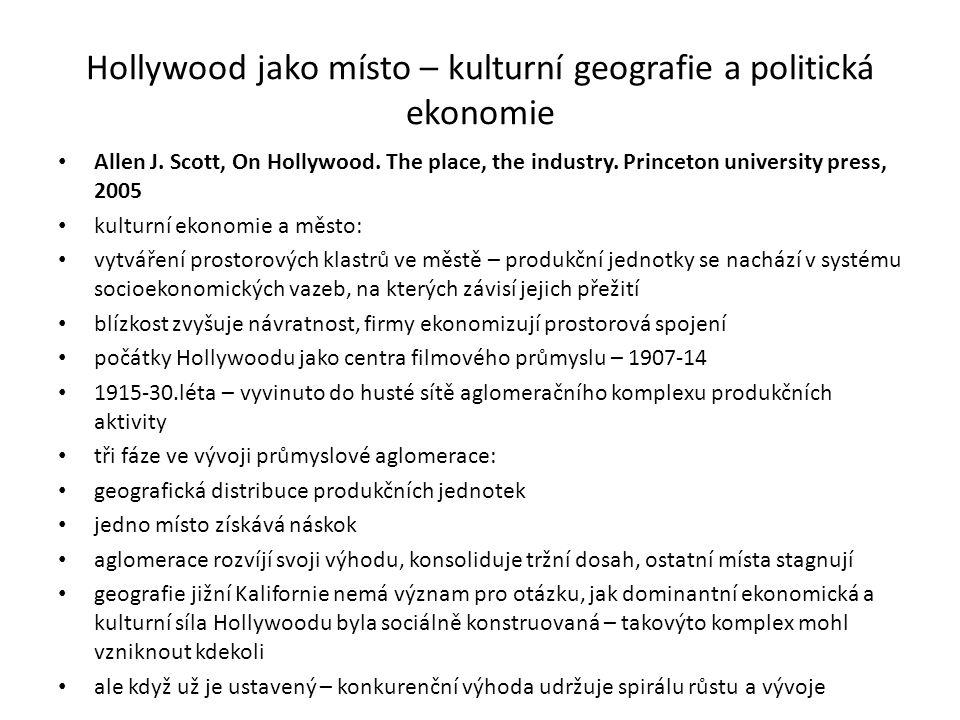 Hollywood jako místo – kulturní geografie a politická ekonomie