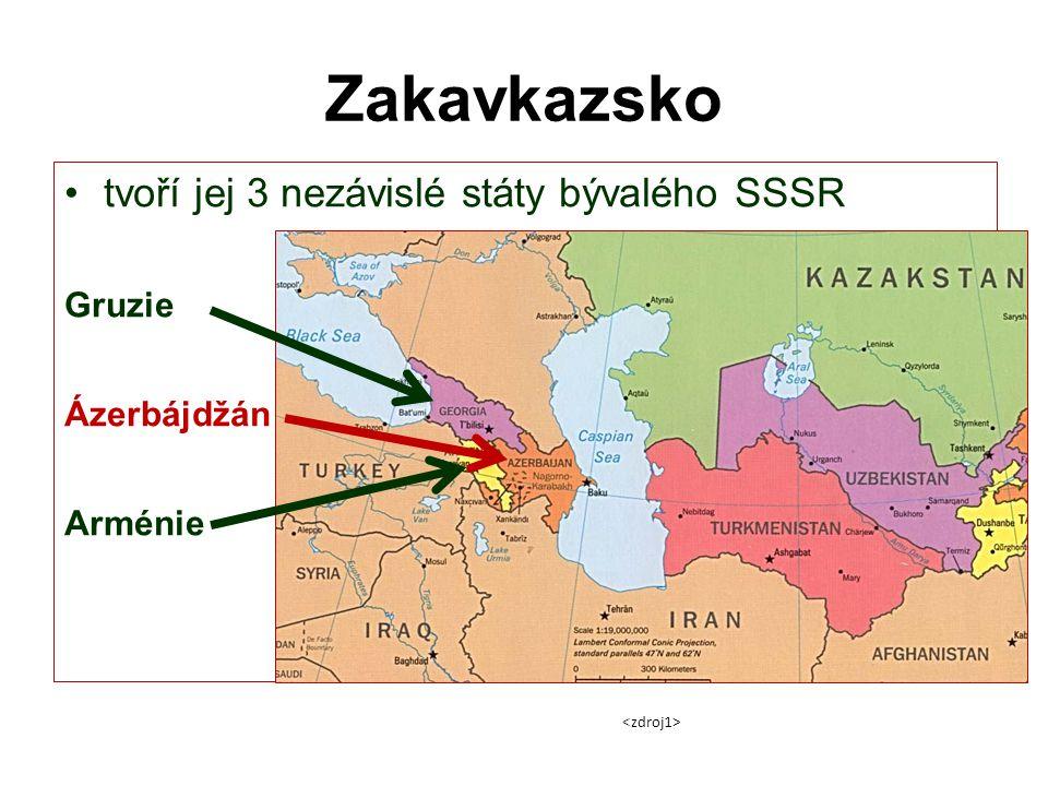 Zakavkazsko tvoří jej 3 nezávislé státy bývalého SSSR Gruzie