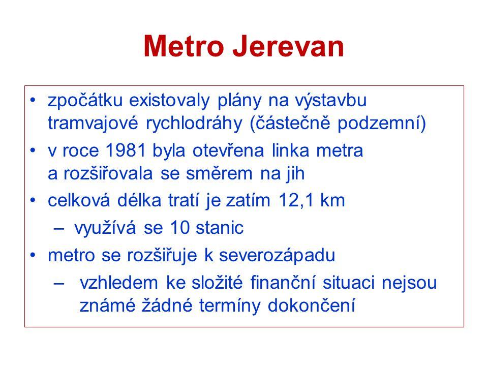 Metro Jerevan zpočátku existovaly plány na výstavbu tramvajové rychlodráhy (částečně podzemní)