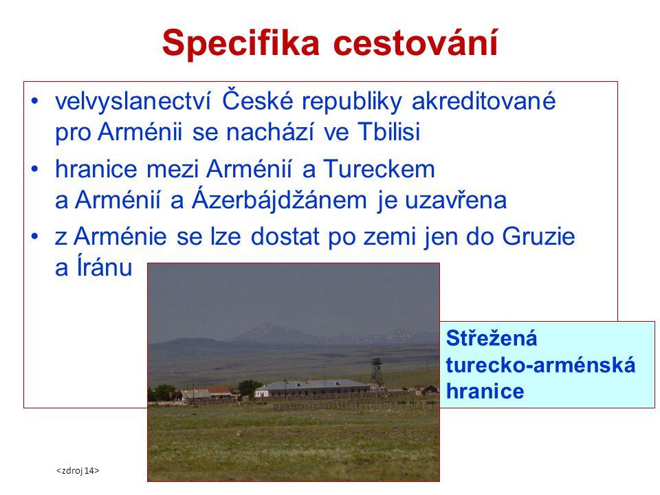 Specifika cestování velvyslanectví České republiky akreditované pro Arménii se nachází ve Tbilisi.