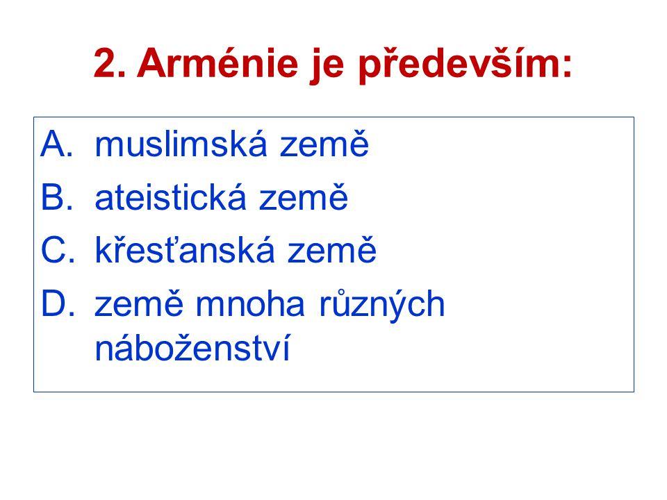 2. Arménie je především: muslimská země ateistická země
