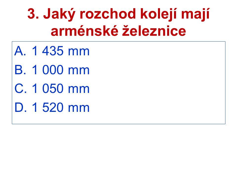 3. Jaký rozchod kolejí mají arménské železnice
