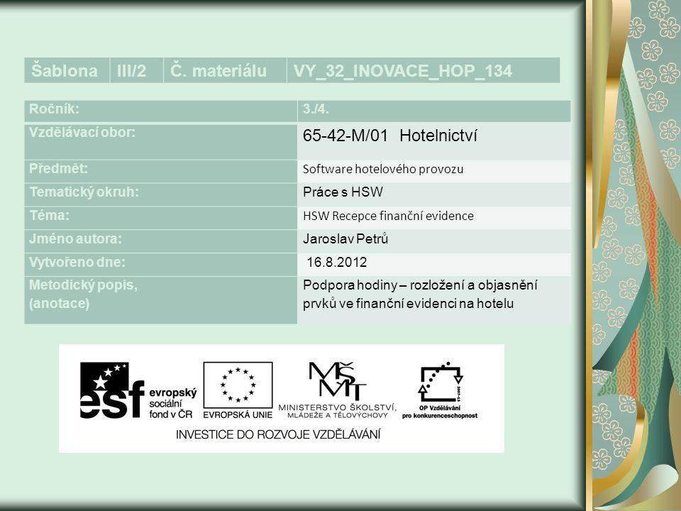 Šablona III/2 Č. materiálu VY_32_INOVACE_HOP_134