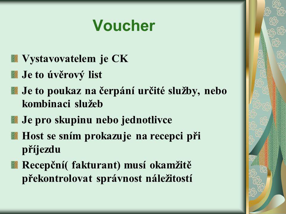 Voucher Vystavovatelem je CK Je to úvěrový list