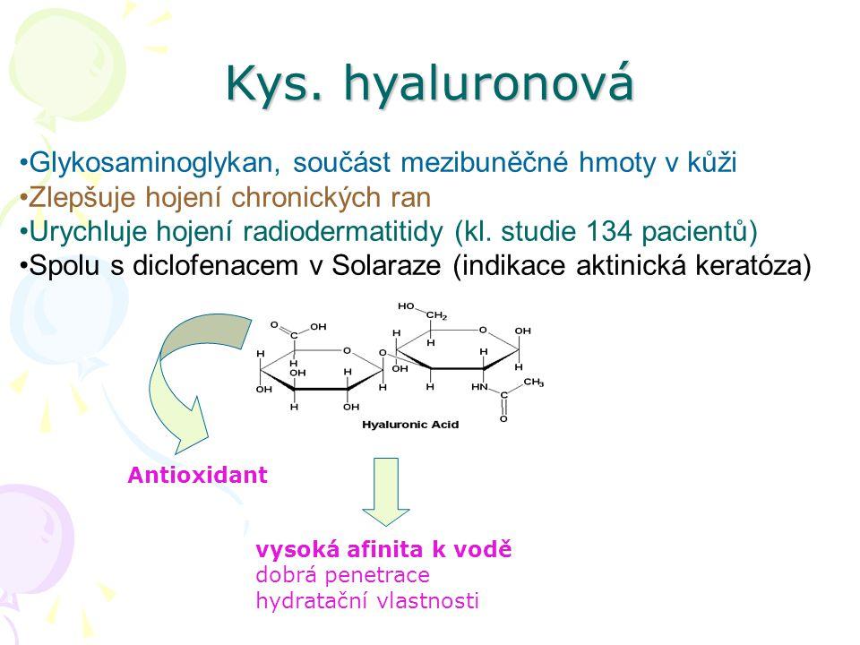 Kys. hyaluronová Glykosaminoglykan, součást mezibuněčné hmoty v kůži